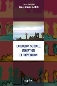 Exclusion sociale, insertion et prévention