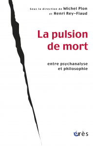 La pulsion de mort entre psychanalyse et philosophie