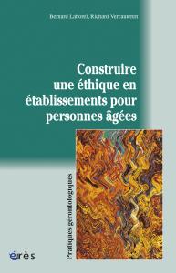 Construire une éthique en établissements pour personnes âgées