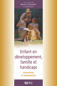 Enfant en développement, famille et handicaps