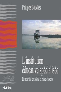 L'institution éducative spécialisée