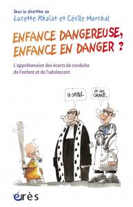 Enfance dangereuse, enfance en danger ?