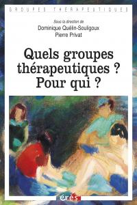 Quels groupes thérapeutiques ? Pour qui ?