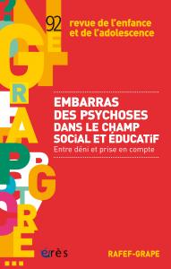 L'embarras des psychoses dans le champ social et éducatif
