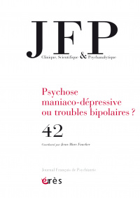 Psychose maniaco-dépressive ou troubles bipolaires ?