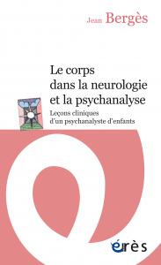 Le corps dans la neurologie et la psychanalyse (NE)
