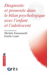 Diagnostic et pronostic dans le bilan psychologique avec l'enfant et l'adolescent