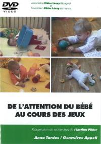 DVD n°01 - De l'attention du bébé au cours des jeux