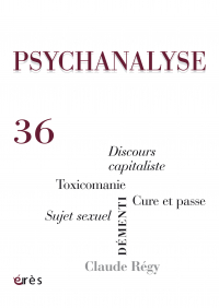 PSYCHANALYSE 36 : Démenti, Toxicomanie, Claude Régy