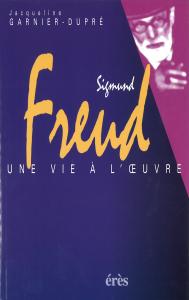 Sigmund Freud : une vie à l œuvre