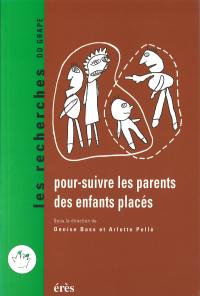 Pour-suivre les parents des enfants placés