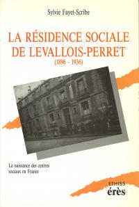 La résidence sociale de Levallois-Perret -1896-1936