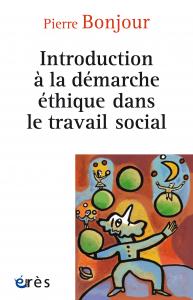 Introduction à la démarche éthique dans le travail social