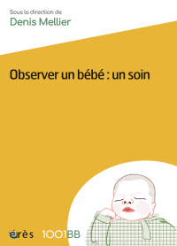 Observer un bébé : un soin - 1001 bb n°39