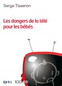 Les dangers de la télé pour les bébés - 1001BB n°99