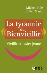 """La tyrannie du """"Bienvieillir"""""""