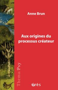 Aux origines du processus créateur