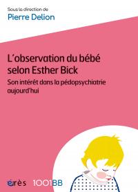 L'observation du bébé selon Esther Bick - 1001 bb n°66