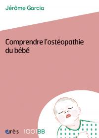 Comprendre l'ostéopathie du bébé - 1001BB 159
