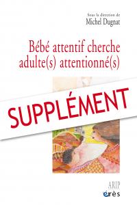 Bébé attentif cherche adulte(s) attentionné(s) - supplément numérique