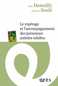 Le repérage et l'accompagnement des personnes autistes adultes