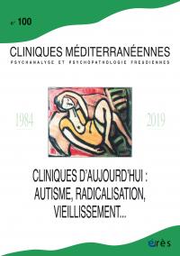 Cliniques d'aujourd'hui : autisme, radicalisation, vieillissement...