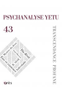 PSYCHANALYSE YETU 43 : Transcendance profane