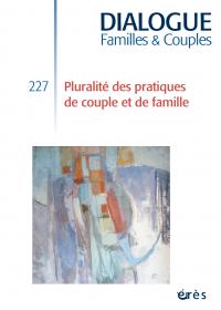 Pluralité des pratiques de couple et de famille