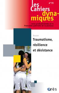 Traumatisme, résilience et désistance
