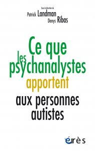 Ce que les psychanalystes apportent aux personnes autistes