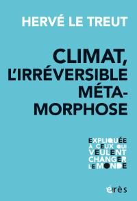 Climat, l'irréversible métamorphose