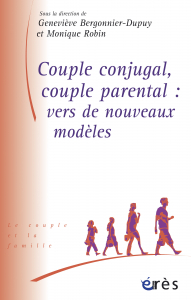 Couple conjugal, couple parental : vers de nouveaux modèles