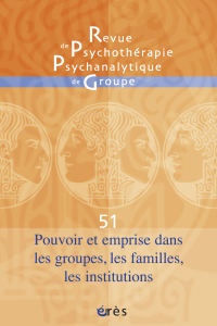 Pouvoir et emprise dans les groupes, les familles, les institutions