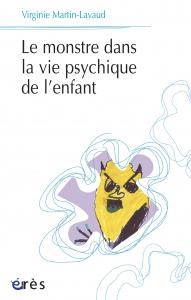 Le monstre dans la vie psychique de l'enfant