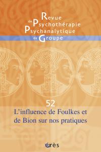L'influence de Foulkes et de Bion sur nos pratiques