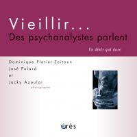 Vieillir... Des psychanalystes parlent