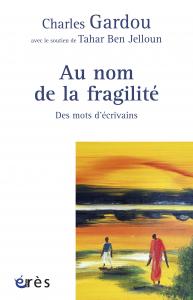 Au nom de la fragilité - Des mots d'écrivains
