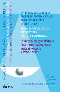La révision du statut de la Cour Pénale Internationale : mailleures pratiques et défis futurs