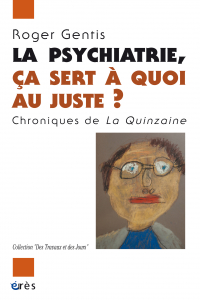 La psychiatrie ça sert à quoi au juste ?
