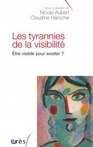 Les tyrannies de la visibilité