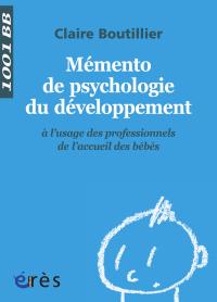 Mémento de psychologie du développement - 1001 bb n°122