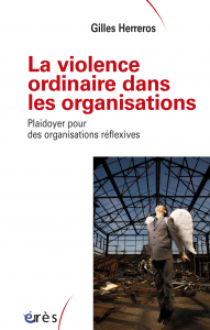 La violence ordinaire dans les organisations