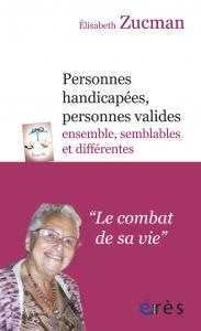 Personnes handicapées, personnes valides : ensemble, semblables et différentes