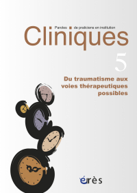 Du traumatisme aux voies thérapeutiques possibles