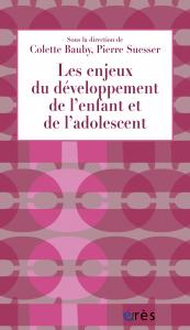 Les enjeux du développement de l'enfant et de l'adolescent