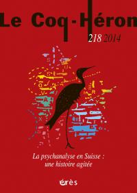 La psychanalyse en Suisse : une histoire agitée