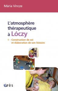 L'atmosphère thérapeutique à Lóczy (tome 1)