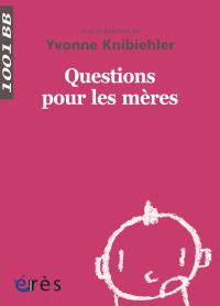 Questions pour les mères - 1001 bb n°138