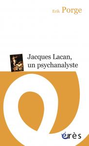 Jacques Lacan, un psychanalyste