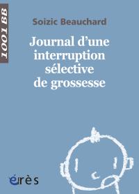 Journal d'une interruption sélective de grossesse - 1001 bb n°140